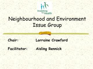 Chair:Lorraine Crawford Facilitator:Aisling Rennick