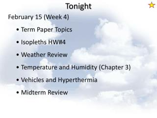 February 15 (Week 4)  Term Paper Topics Isopleths  HW#4   Weather Review