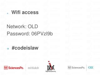 Wifi  access Network: OLD Password:  06PVzl9b # codeislaw