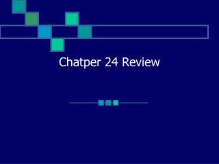 Chatper 24 Review