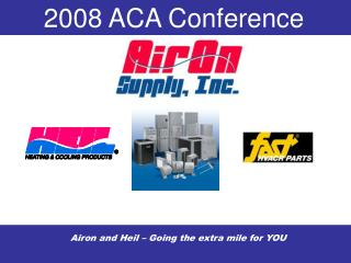 Airon and Heil – Going the extra mile for YOU