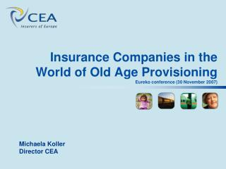 Insurance Companies in the World ofOld Age Provisioning Eureko conference (30 November 2007)