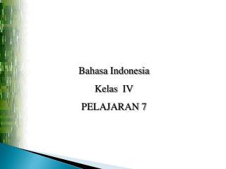 Bahasa Indonesia Kelas   IV PELAJARAN 7