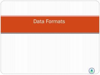 Data Formats
