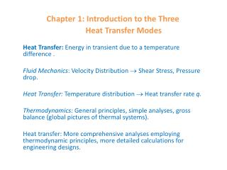 Chapter 1: Introduction to the Three             Heat Transfer Modes
