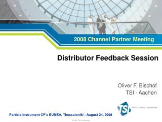 Distributor Feedback Session
