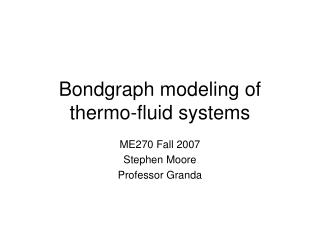 Bondgraph modeling of thermo-fluid systems