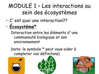 MODULE 1 – Les interactions au sein des écosystèmes
