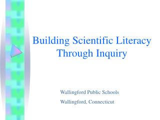 Building Scientific Literacy Through Inquiry