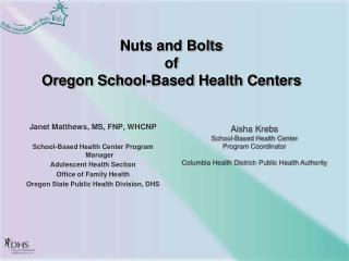 Nuts and Bolts  of Oregon School-Based Health Centers