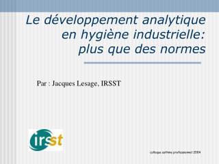 Le développement analytique en hygiène industrielle: plus que des normes