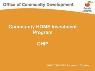 Community HOME Investment Program  CHIP