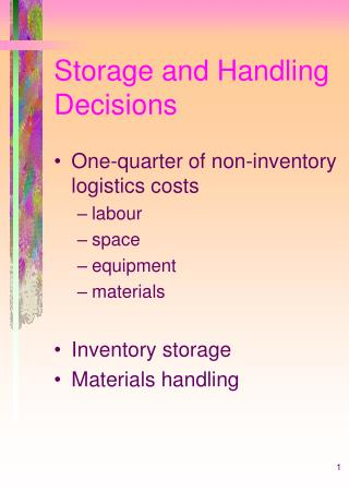 Storage and Handling Decisions