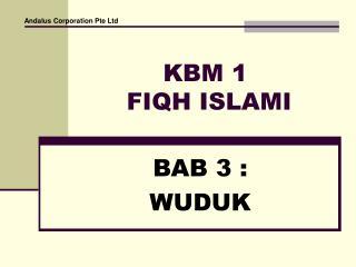 KBM 1  FIQH ISLAMI