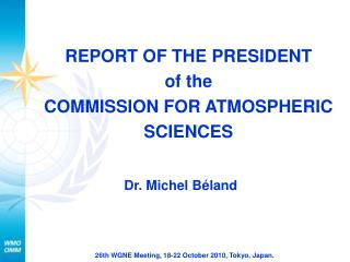 REPORT OF THE PRESIDENT of the COMMISSION FOR ATMOSPHERIC SCIENCES