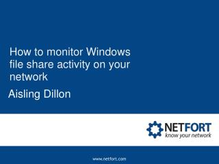 How to monitor Windows file share activity on your network