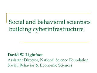 Social and behavioral scientists building cyberinfrastructure