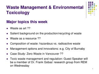 Major topics this week Waste as art ?? Salient background on the production/recycling of waste
