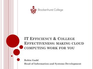 IT Efficiency & College Effectiveness: making cloud computing work for you