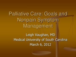Palliative Care: Goals and Nonpain Symptom Management