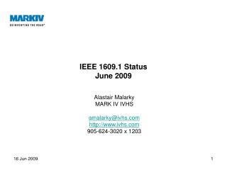 IEEE 1609.1 Status June 2009