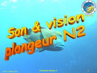 Son & vision plongeur N2