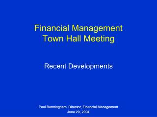 Financial Management  Town Hall Meeting