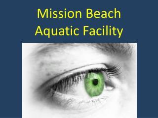 Mission Beach Aquatic Facility