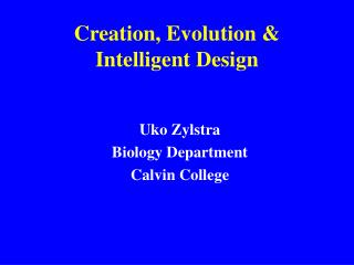 Creation, Evolution & Intelligent Design
