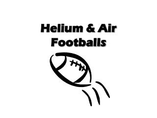 Helium & Air Footballs