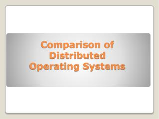 Comparison of  Distributed  Operating Systems