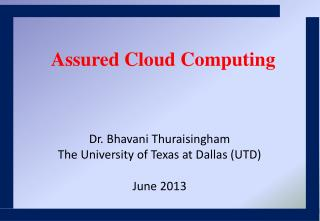 Dr. Bhavani Thuraisingham The University of Texas at Dallas (UTD) June 2013