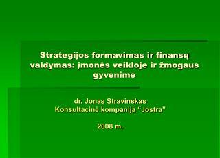 Strategijos formavimas ir finansų valdymas: įmonės veikloje ir žmogaus gyvenime