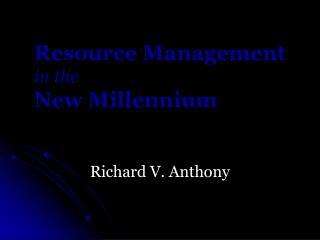 Resource Management in the New Millennium