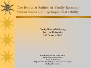 The Ethics & Politics of Family Research: Salient issues and Psychopolitical validity
