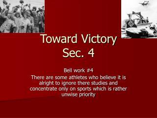 Toward Victory  Sec. 4