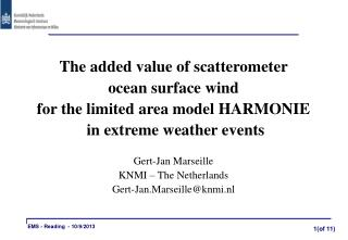 The added value of scatterometer  ocean surface wind  for the limited area model HARMONIE