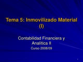 Tema 5: Inmovilizado Material (I)