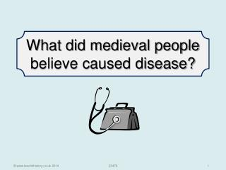 What did medieval people believe caused disease?