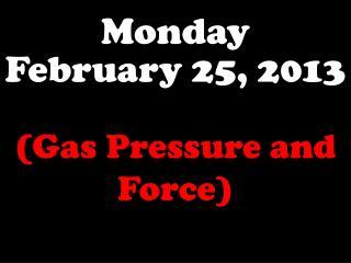 Monday February 25, 2013
