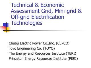 Technical  Economic Assessment Grid, Mini-grid  Off-grid Electrification Technologies