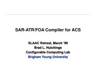 SAR-ATR/FOA Compiler for ACS