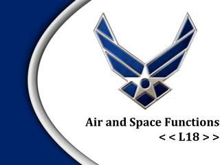 Air and Space Functions < < L18 > >