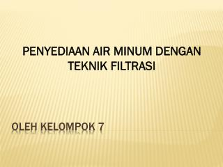 OLEH KELOMPOK 7