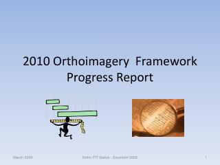 2010 Orthoimagery  Framework Progress Report