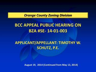 BCC APPEAL PUBLIC HEARING ON BZA #SE- 14-01-003 APPLICANT/APPELLANT: TIMOTHY W. SCHUTZ, P.E.