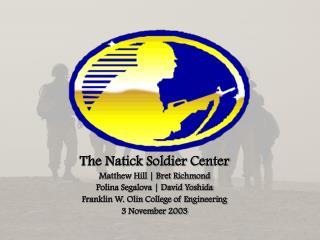 The Natick Soldier Center Matthew Hill | Bret Richmond Polina Segalova | David Yoshida