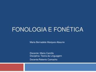 FONOLOGIA E FON TICA