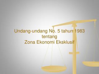 Undang-undang No. 5 tahun 1983 tentang Zona Ekonomi Eksklusif