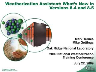 Weatherization Assistant: What s New in Versions 8.4 and 8.5